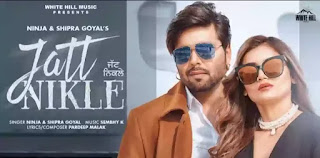 JATT NIKLE Lyrics - Ninja ft. Shipra Goyal