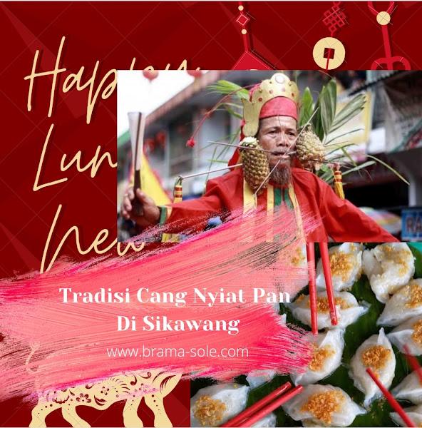Tradisi Cang Nyiat Pan Di Singkawang