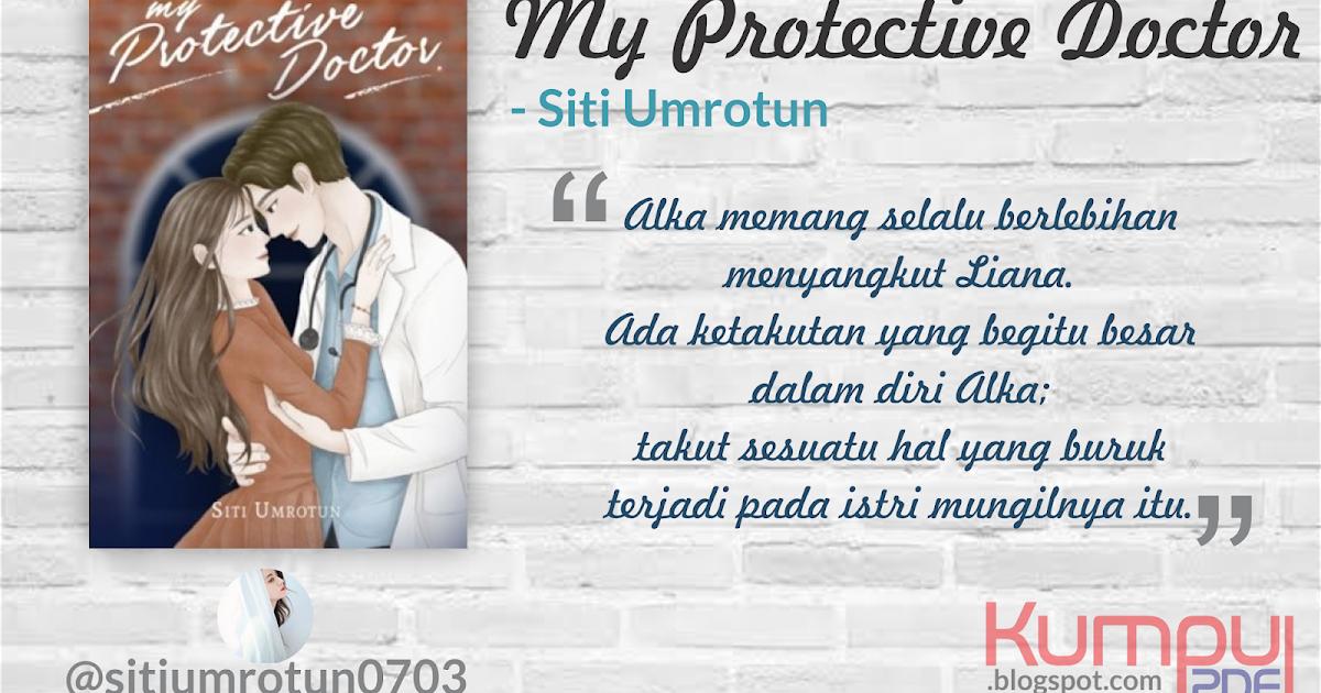 Download Novel My Protective Doctor By Siti Umrotun Pdf Download Buku