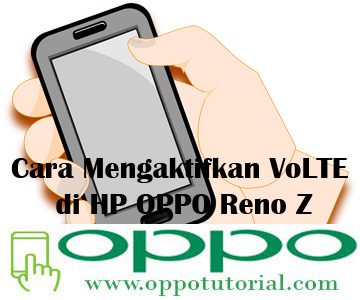 Cara Mengaktifkan VoLTE di HP OPPO Reno Z