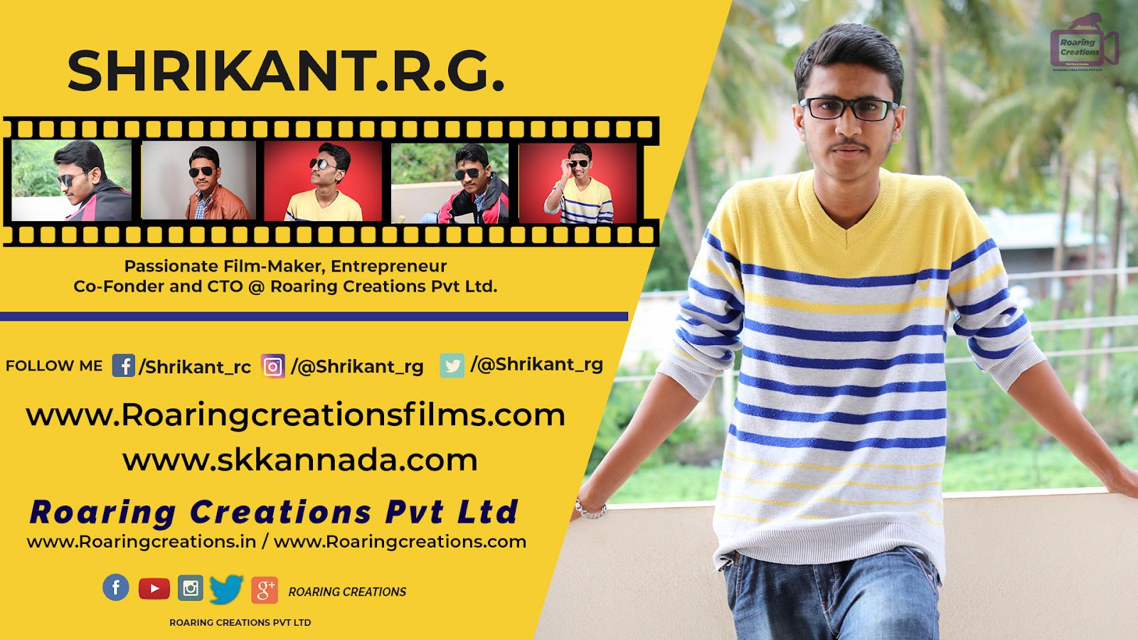 Shrikant R G, Producer Shrikant R G, Founder Roaring Creations
