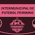 Futebol feminino: Rodada deste sábado do Intermunicipal irá definir confrontos das semis