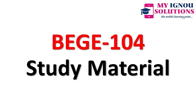 IGNOU BEGE-104 Study Material