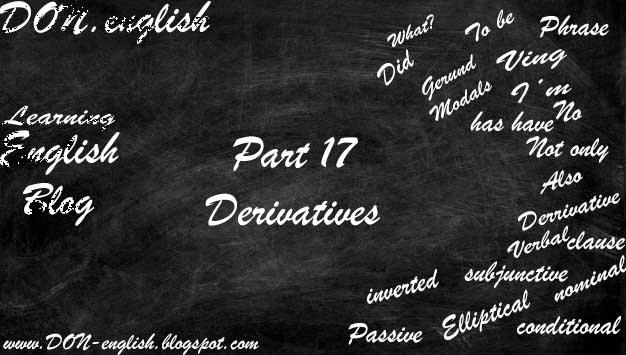 DERIVATIVES Materi Lengkap Disertai Penggunaan Noun Adjective Adverb, derivatives grammar, derivatives toefl, derivative ielst, derivatives TBI