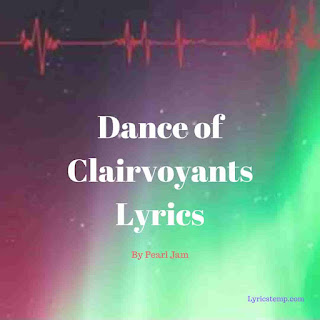 Dance of Clairvoyants | Pearl Jam