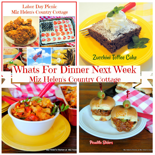 Whats For Dinner Next Week,9-1-19 at Miz Helen's Country Cottage