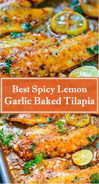 Best Spicy Lemon Garlic Baked Tilapia