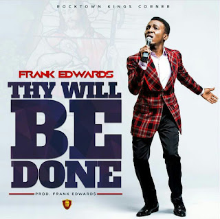 download thy will be done by frank edward and nathaniel bassey