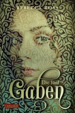 Bücherblog. Rezension. Buchcover. Die fünf Gaben (Band 1) von Rebecca Ross. Jugendbuch, Fantasy.