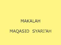 """Makalah tentang """"MAQASID SYARI'AH"""""""