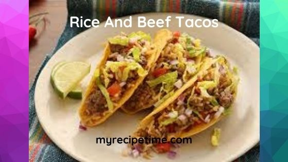 Mexican Rice & Beef Tacos Recipe