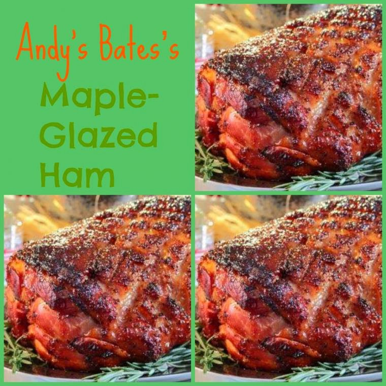 Andy's Bates's Maple-Glazed Ham: Tasty Meal Ideas