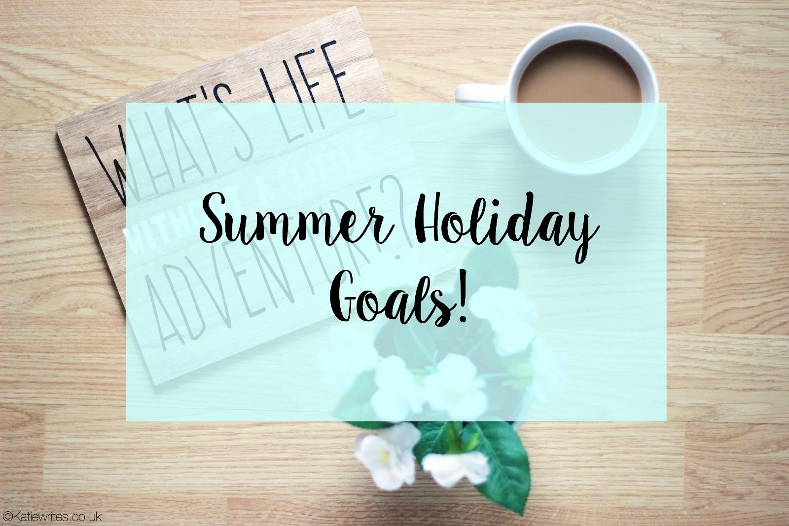 Summer Holiday Goals