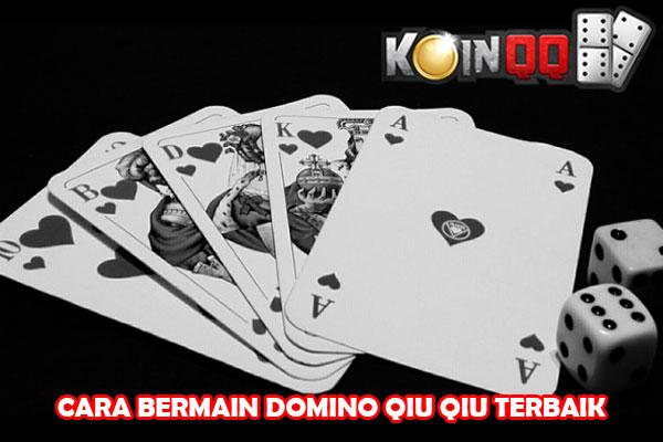Cara Bermain Domino Qiu Qiu Online Terbaik