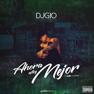 DJ Gio - Ahora Estoy Mejor