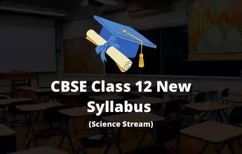 CBSE Class 12 Syllabus (Science)