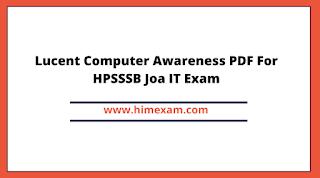 Lucent Computer Awareness PDF For HPSSSB Joa IT Exam