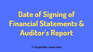date of signing of reports on the financial statements by the auditors
