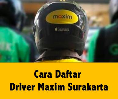 cara daftar Maxim ojek online Surakarta, Cara daftar Maxim ojek Surakarta, daftar Maxim ojek online Surakarta, daftar Maxim ojek motor Surakarta, kantor maxim surakarta