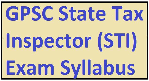 GPSC State Tax Inspector (STI) Exam Syllabus