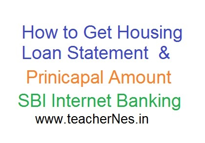 Online SBI Housing Loan Interest and Principal Amount Statement download Process