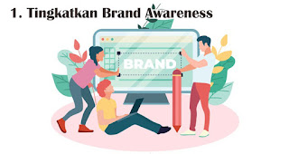 Tingkatkan Brand Awareness merupakan tips untuk memikat hati konsumen generasi millennial