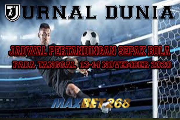 Jadwal Pertandingan Sepakbola Hari Ini, Jumat Tgl 13 - 14 November 2020