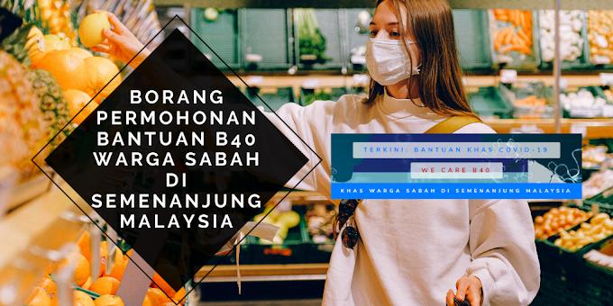 Borang Permohonan Bantuan B40 Warga Sabah Di Semenanjung Malaysia