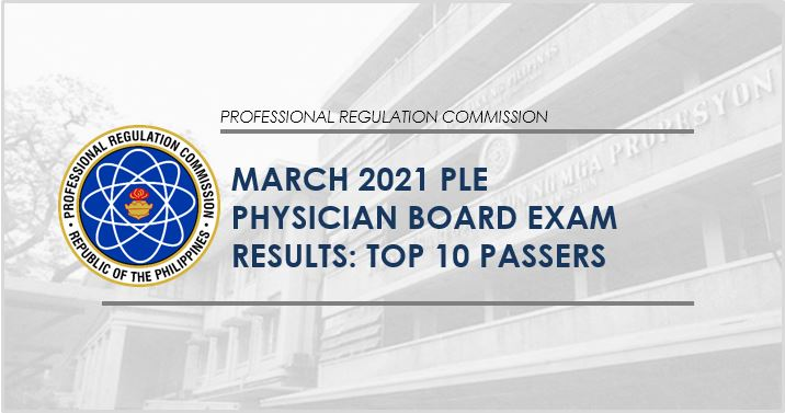 TOP 10 PASSERS: March 2021 Physician board exam PLE result