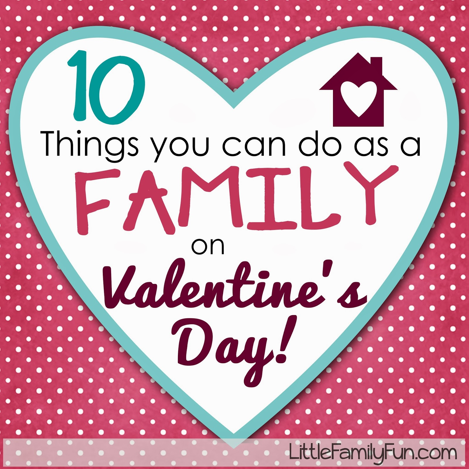 Little Family Fun Family Activities For Valentine S Day