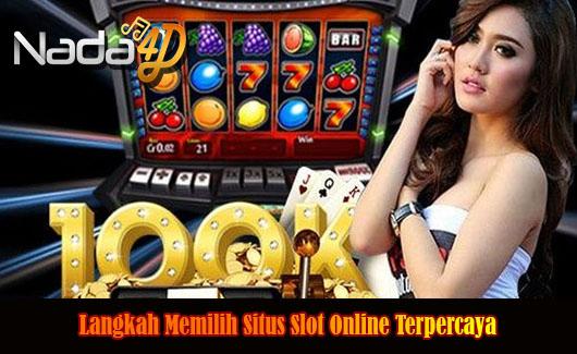 Langkah Memilih Situs Slot Online Terpercaya