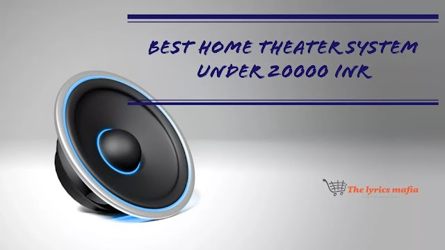 5 Best home theater system under 20000 in India 2021