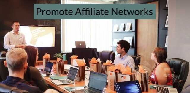 Promote affiliate networks, group of associates learning strategies.