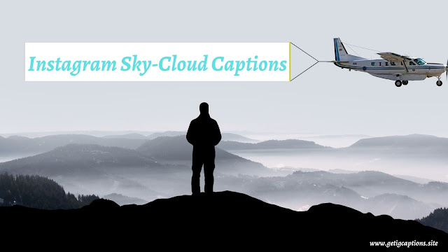 Sky Captions,Cloud Captions,Instagram Sky Captions,Instagram Cloud Captions
