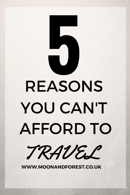5 Reasons You Can't Afford to Travel