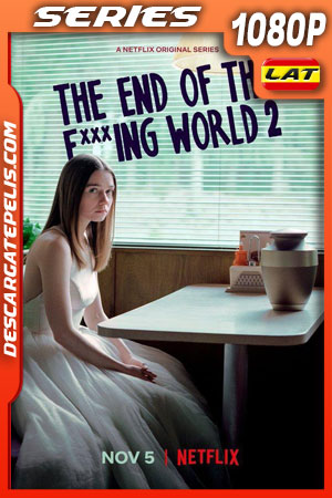 The End of the F***ing World 2 (2019) 1080p WEB-DL  Latino – Castellano – Ingles