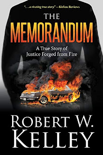 The Memorandum: A True Story of Justice Forged from Fire book by Robert Kelley