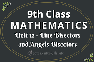 Unit 12 - Line Bisectors and Angels Bisectors