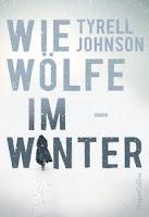 Johnson, Tyrell: Wie Wölfe im Winter