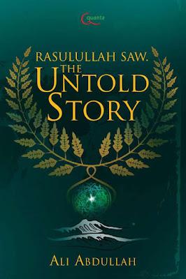 Rasulullah SAW The Untold Story by Ali Abdullah Pdf