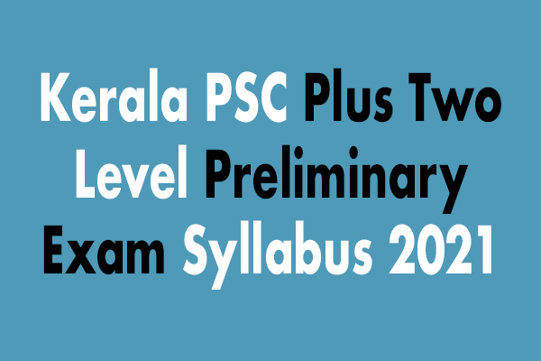 Kerala PSC Plus 2 Level Preliminary Exam Syllabus 202
