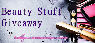 Beauty Stuff Giveaway by Sally Samsaiman
