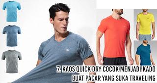 Kaos Quick Dry cocok menjadi kado buat Pacar Yang suka traveling