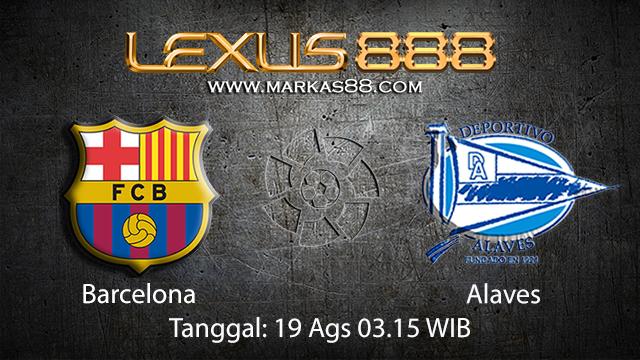 BOLA88 - PREDIKSI BOLA BARCELONA VS ALAVES 19 AGUSTUS 2018 ( SPANISH LA LIGA )