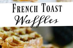 FRENCH TOAST WAFFLES RECIPE EASY BREAKFAST
