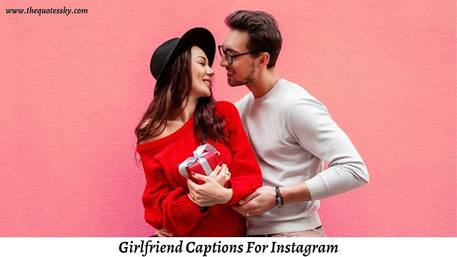 321+ Girlfriend Captions For Instagram [ 2021 ] Also Girlfriend Quotes