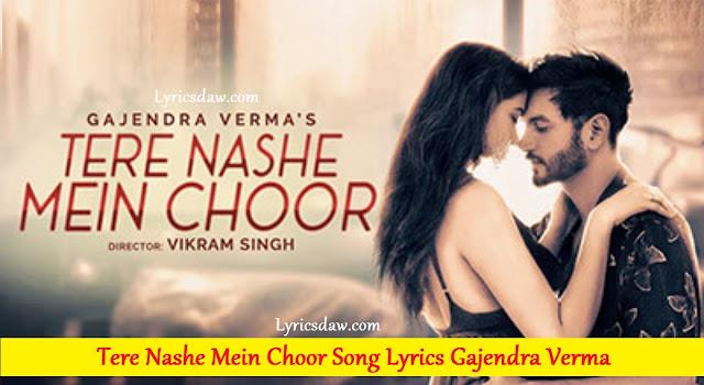 Tere Nashe Mein Choor Song Lyrics