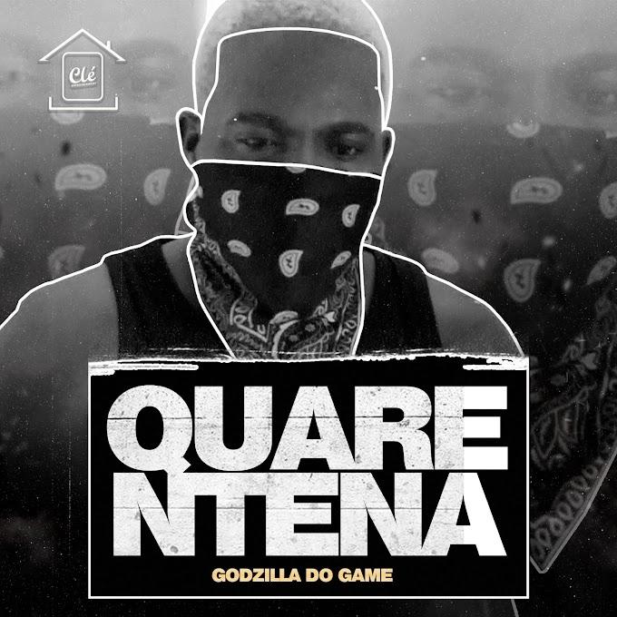 Godzilla Do Game - Quarentena (Kuduro) [Download]