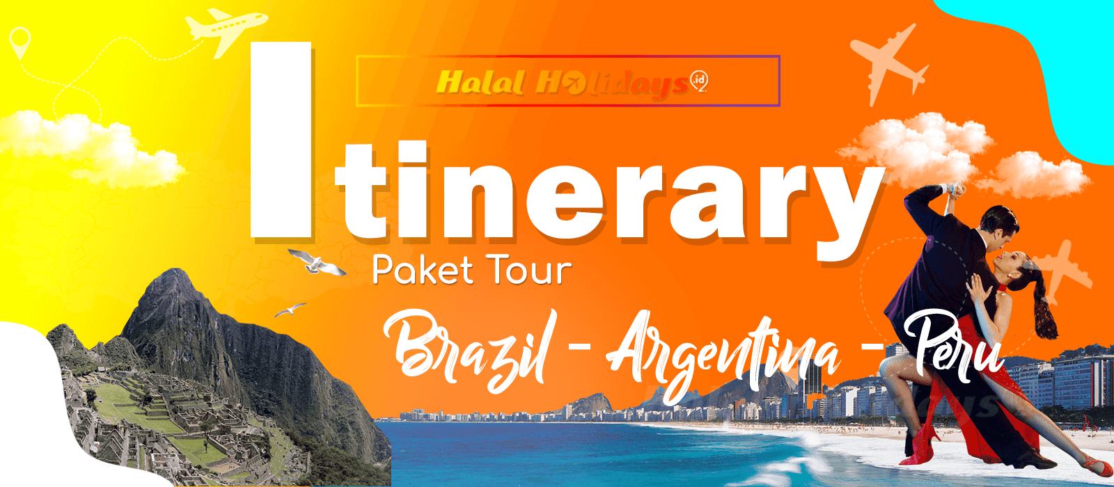 Itinerary Paket Tour Halal Argentina Brazil Peru 12 Hari
