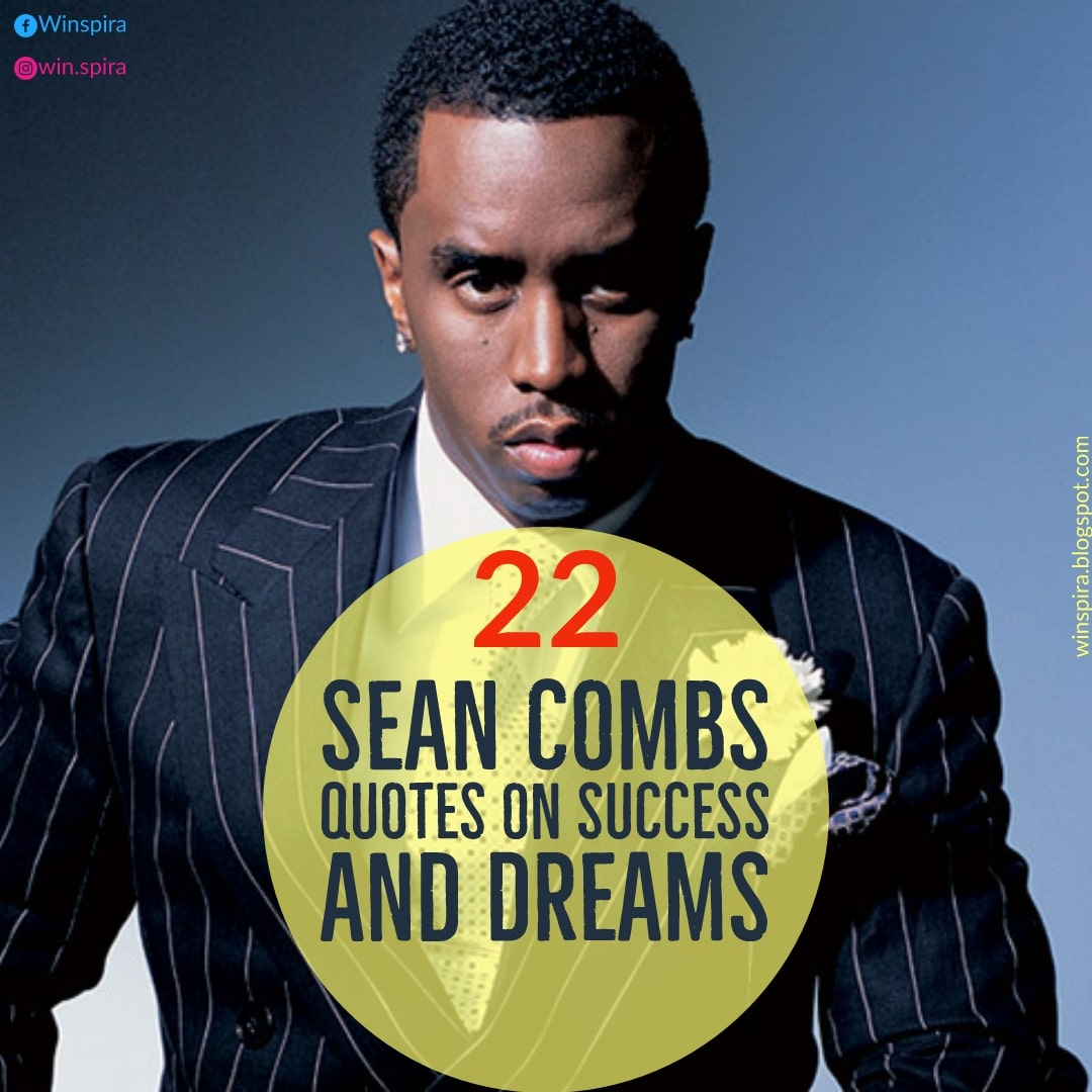 22 Sean Combs Quotes On Success And Dreams Winspira